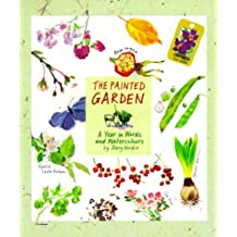 Painted Garden: A Year In Words And Watercolors: A Year in Words and Watercolours
