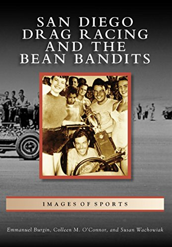 San Diego Drag Racing and the Bean Bandits (Images of Sports) (English Edition) por Emmanuel Burgin