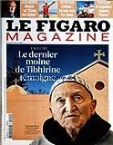 figaro magazine le no 20687 du 05 02 2011 jean raspail retour au camp des saints lithium la ruee vers l or blanc nostalgie il s appellera toujours france le dernier moine de tibhirine temoigne frere jean pierre