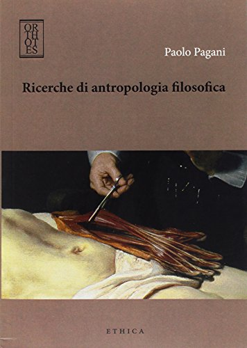Ricerche di antropologia filosofica di Paolo Pagani