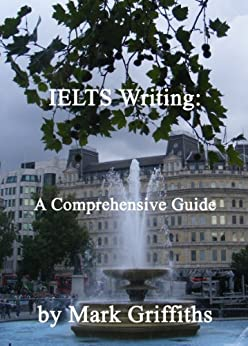 IELTS Writing: A Comprehensive Guide by [Griffiths, Mark]