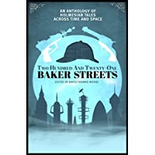 Two Hundred and Twenty-One Baker Streets: An Anthology of Holmesian Tales Across Time and Space (New Solaris Book of Fantasy 2) by David Thomas Moore (2014-10-09)