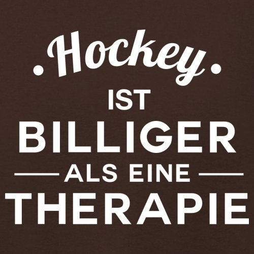 Hockey ist billiger als eine Therapie Damen TShirt 14 Farben Dunkles  Schokobraun