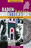 Baden-Württemberg kurios: 40 skurrile Ausflugsziele