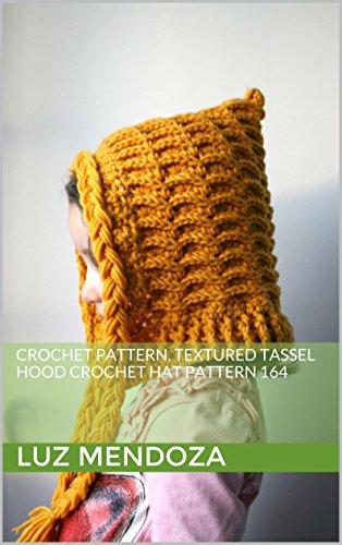 Crochet pattern, textured tassel hood crochet hat pattern 164 (English Edition) -