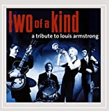 Two Of A Kind - A Tribute To Louis Armstrong
