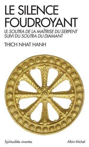 Le Silence foudroyant: Le Soutra de la Maîtrise du Serpent, suivi du Soutra du Diamant par Thich Nhat Hanh