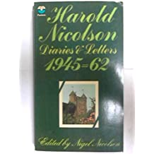 HAROLD NICOLSON DIARIES AND LETTERS - 1945 - 1962