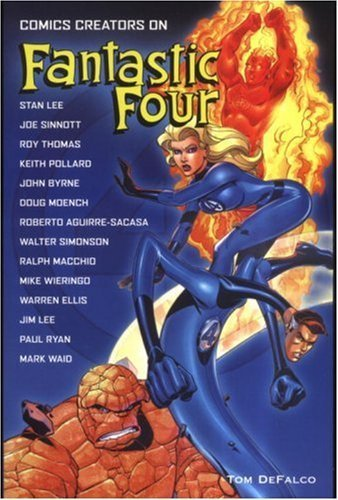 Comics Creators on Fantastic Four by Tom DeFalco (2005-07-22)