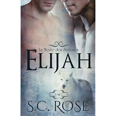 La Meute des SixLunes, tome 1: Elijah