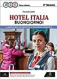 Hotel Italia buongiorno. Per gli Ist. professionali alberghieri! Con e-book. Con espansione online
