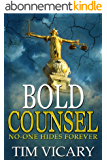 Bold Counsel: No-one hides forever (The Trials of Sarah Newby series Book 3) (English Edition)
