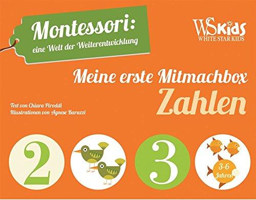 Meine erste Mitmachbox Zahlen: Montessori: eine Welt der Weiterentwicklung. Buch plus Legefiguren. Ab 3 Jahren
