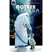 Mother Teresa: Saint of the Slums - Campfire Biography-Heroes Line (Campfire Graphic Novels)