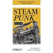 Steampunk kurz & geek (O'Reillys Taschenbibliothek)