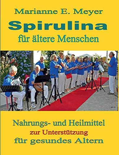 Spirulina für ältere Menschen: Nahrungs- und Heilmittel zur Unterstützung für gesundes Altern