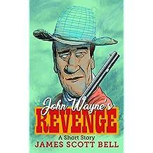 John Wayne's Revenge (A Short Story) (English Edition)