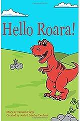 Hello Roara! by Tamara Forge (2016-06-27) Paperback