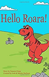 Hello Roara! by Tamara Forge (2016-06-27)