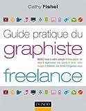 Guide pratique du graphiste Freelance: Démarches administratives, droit, finances, clientèle, organisation...