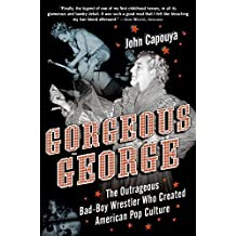 Gorgeous George: The Gender-bending Wrestler Who Created American Pop Culture