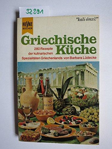 Griechische Küche. (Die Heyne Länderküchen, 7).
