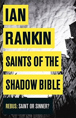 Saints of the Shadow Bible (A Rebus Novel) by Ian Rankin (2014-09-11)