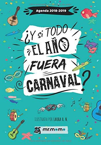 Agenda 2018-2019 ¿Y si todo el año fuera Carnaval?