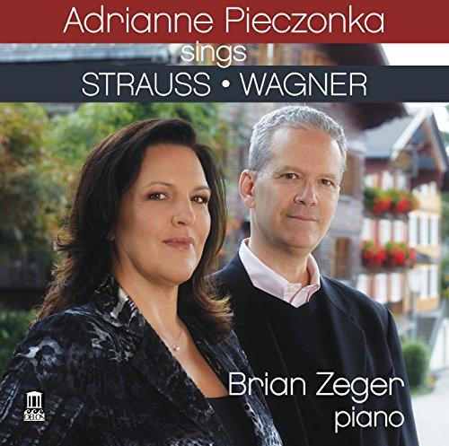 Adrianne Pieczonka Sings Strauss & Wagner (Wagner Brian)