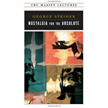 Nostalgia for the Absolute (Massey Lectures Series)