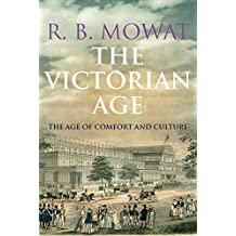 The Victorian Age: The Age of Comfort and Culture (English Edition)