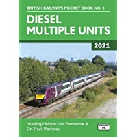 Diesel Multiple Units 2021: Including Multiple Unit Formations and on Track Machines: 3 (British Railways Pocket Books)