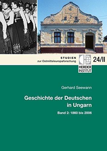Geschichte der Deutschen in Ungarn: Band 2: 1860 bis 2006 (Studien zur Ostmitteleuropaforschung)