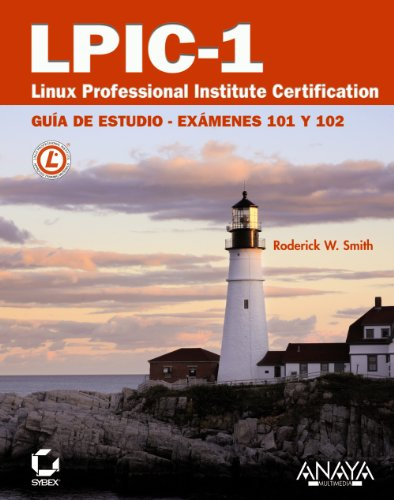 LPIC-1: Linux Professional Institute Certification: Guia de estudio: Examenes 101 y 102 / Study Guide: Exams 201 and 202