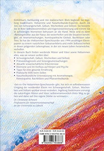Die Hebammen-Sprechstunde: Schwangerschaft, Geburt, Wochenbett, Stillzeit - eine einfühlsame Begleitung mit Aromatherapie, Bachblüten, Homöopathie und Pflanzenheilkunde - 2