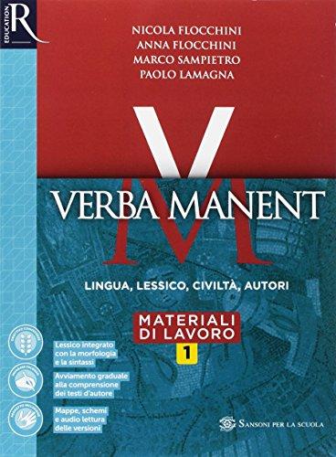 Verba manent. Grammatica-Esercizi-Per tradurre-Repertori lessicali. Per le Scuole superiori. Con e-book. Con espansione online: 1
