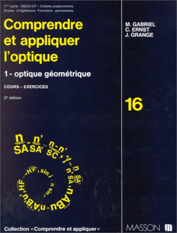 L'OPTIQUE 1. Tome 1, Optique géométrique, cours et exercices