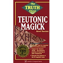 The Truth About Teutonic Magick (Vanguard Ser)