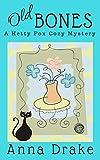 Old Bones: a Hetty Fox Cozy Mystery (Hetty Fox Cozy Mysteries Book 3) (English Edition)