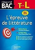 Objectif Bac - L'épreuve de Littérature Terminale L Bac 2015 by Denis Roger-Vasselin (2014-08-20)