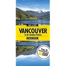 Vancouver en de Canadese rockies: stad & streek (Wat & Hoe reisgids)