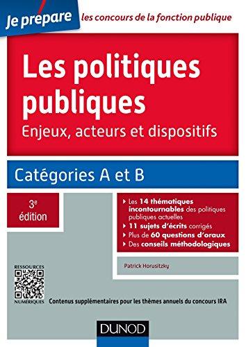 Les politiques publiques - 3e éd. : Catégories A et B (Concours fonction publique) par Patrick Horusitzky