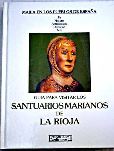 Santuarios marianos de La Rioja por Felipe Abad León