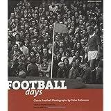 Football Days: Classic Football Photographs