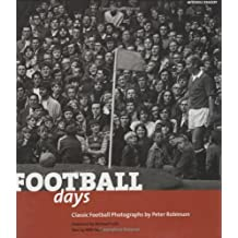 Football Days: Classic Football Photographs