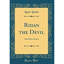 Ridan the Devil: And Other Stories (Classic Reprint)