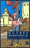 Oeuvres décryptées, tome 1