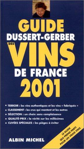 Guide Dussert-Gerber des vins de France. Edition 2001