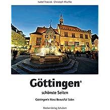 Göttingens schönste Seiten: Göttingen's Most Beautiful Sides