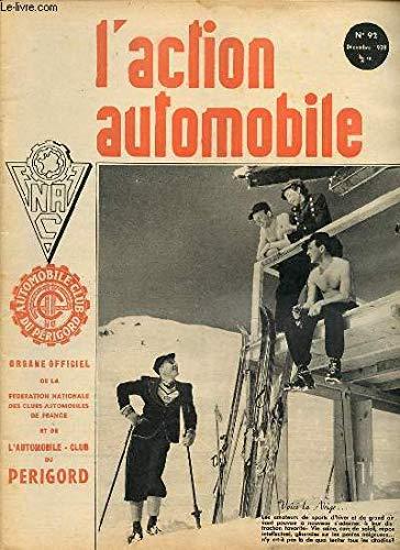 L'ACTION AUTOMOBILE N°92 / DECEMBRE 1938 - AUTOMOBILE ET DEFENSE PASSIVE / CONSIGNES DE PANDORE ET DROIT ROUTIER / CRISE ACCENTUEE DANS LA MOTOCYCLETTE / L'AUTOMOBILE ET L'HIVER / ETC.